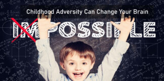 Childhood Adversity Can Change Your Brain