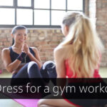 3 Better ways to dress for a gym workout