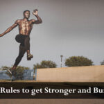 Nutrition Rules to get Stronger and Build Muscle